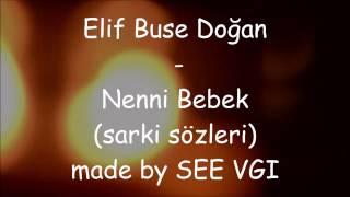 Elif Buse Doğan - Nenni Bebek (Kırgın Çiçekler + Şarkı Sözleri)