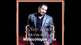 Frank Reyes - Que Te Puedo Decir (Audio Original) 2012