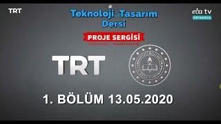 Teknoloji ve Tasarım Dersi Proje Sergisi TRT EBA TV 13.05.2020
