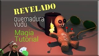 SUPER TUTORIAL de Magia: Quemadura Vudú REVELADO (Magic Trick revealed: Burn Voodoo)