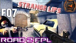 CS GO Road To FPL - E07 Strange Lips