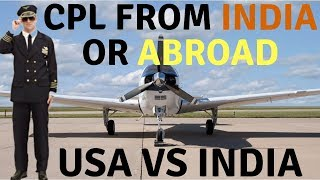 CPL India v/s Abroad | From where to do CPL Training? from USA or from India ?
