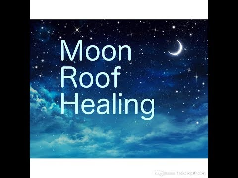 Moon Roof Healing Techique, March 30 pt 2 for intuition, energy safety, positive thoughts