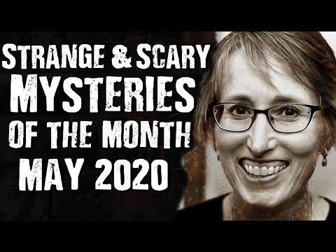 May 2020: Strange & Scary Mysteries Of The Month
