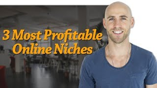 The 3 Most Profitable Online Niches To Make Money From