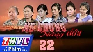 thvl l me chong nang dau - tap 22