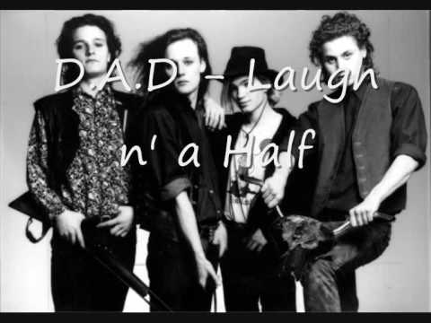 D.A.D - Laugh n' a Half (Original)