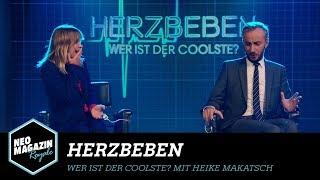 Herzbeben - Wer ist der Coolste? mit Heike Makatsch | NEO MAGAZIN ROYALE mit Jan Böhmermann - ZDFneo
