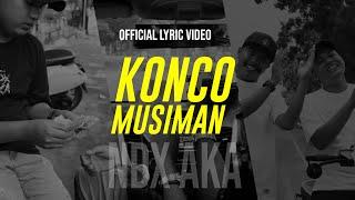 NDX A.K.A - Konco Musiman ( Official Lyric Video )