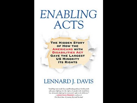Enabling Acts: The Hidden Story of How the Americans with Disabilities Act Gave the...