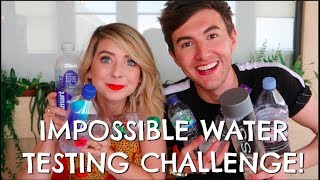 IMPOSSIBLE WATER TASTING CHALLENGE W/ ZOE!!
