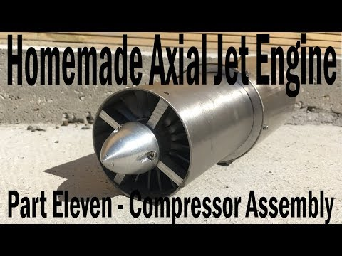 Homemade Axial Jet Engine Part11- Compressor Assembly