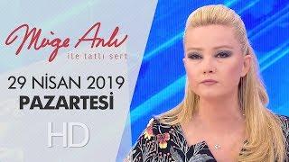 Müge Anlı ile Tatlı Sert 29 Nisan 2019 | Pazartesi