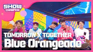 Gambar cover Show Champion EP.307 TOMORROW X TOGETHER - Blue Orangeade
