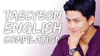 Taecyeon Speaking English Compilation | Part 2