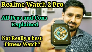 Realme Watch 2 Pro. Reasons to buy and not to buy. Really a best fitness smartwatch?