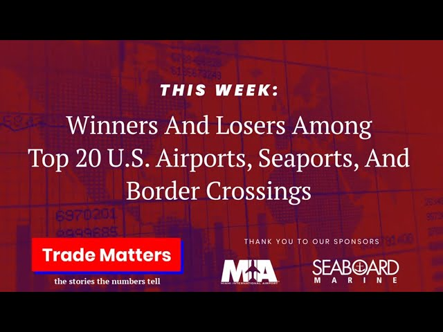 Winners and Losers Among Top 20 U.S. Airports, Seaports & Border Crossings