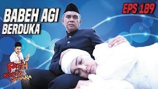 Babeh Agi Gak Nyangka Harus Kehilangan Mak Siti Selamanya - Fatih Di Kampung Jawara Eps 189 PART 2