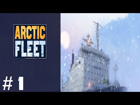 "Let's Play: Arctic Fleet Part 1: ""Shipping in the Arctic Circle"""