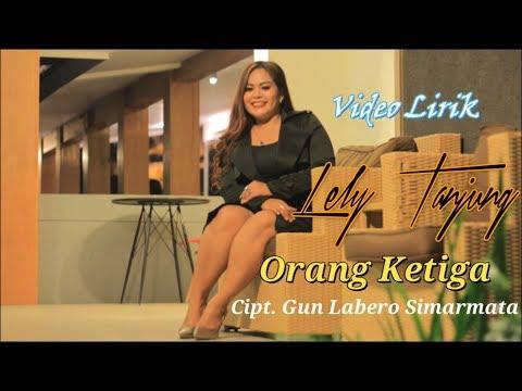Lely Tanjung - ORANG KETIGA (VIDEO LIRIK)