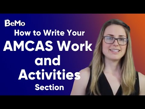 AMCAS Work And Activities Section - How To Write Your AMCAS Work & Activities Section | BeMo