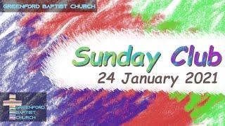 Greenford Baptist Church Sunday Club - 24 January 2021