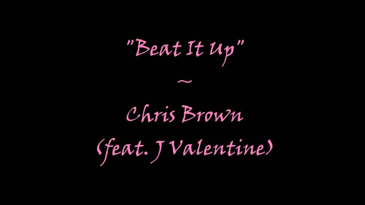 Schön Chris Brown   Beat It Up Ft. J Valentine ♥