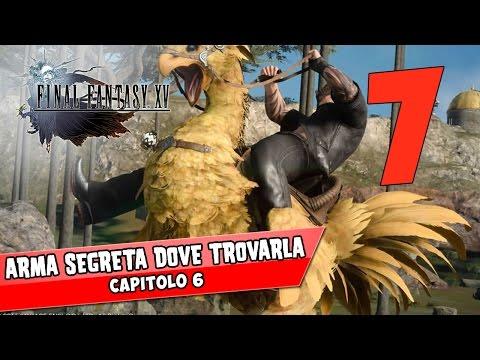 ARMA SEGRETA DOVE TROVARLA - FINAL FANTASY XV [Capitolo 6]