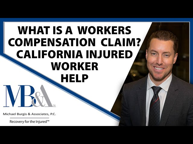 What Is A Workers Compensation Claim? - California injured worker help - Recovery for the injured.