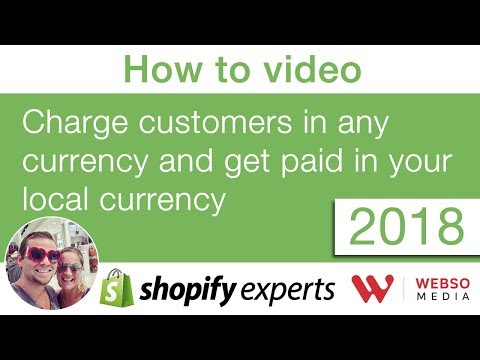 Charge customers in any currency but get paid in your local currency - Shopify How to video