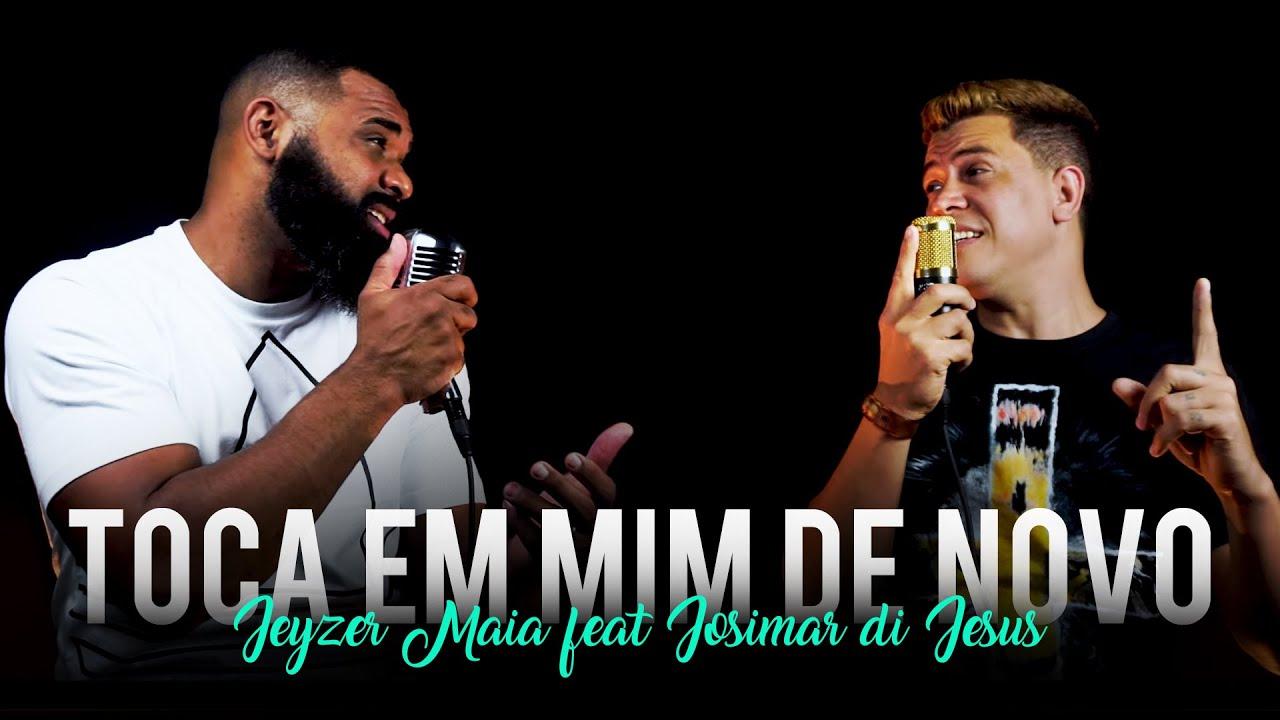 Download TOCA EM MIM DE NOVO | Jeyzer Maia feat. Josimar di Jesus (Cover) Isadora Pompeo
