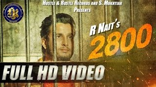 R Nait - 2800 | Full Video | New Punjabi Song | 2016 |