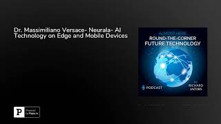 Dr. Massimiliano Versace- Neurala- AI Technology on Edge and Mobile Devices