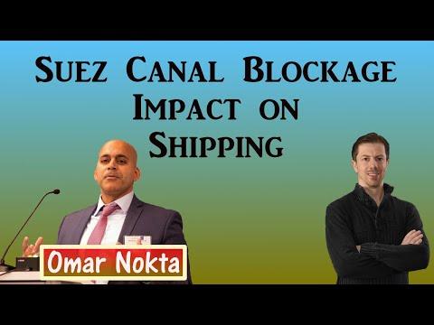 Suez Canal Blockage Impact on Shipping with Omar Nokta