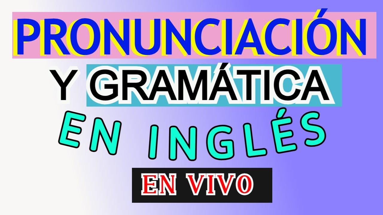 Download CLASE DE PRONUNCIACION Y GRAMÁTICA PARA PRINCIPIANTES