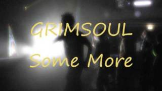 Grimsoul - Some More