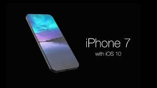 iPhone 7 with iOS 10 Concept