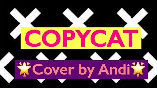 Billie Eilish- COPYCAT (Cover by Andi) (Video)