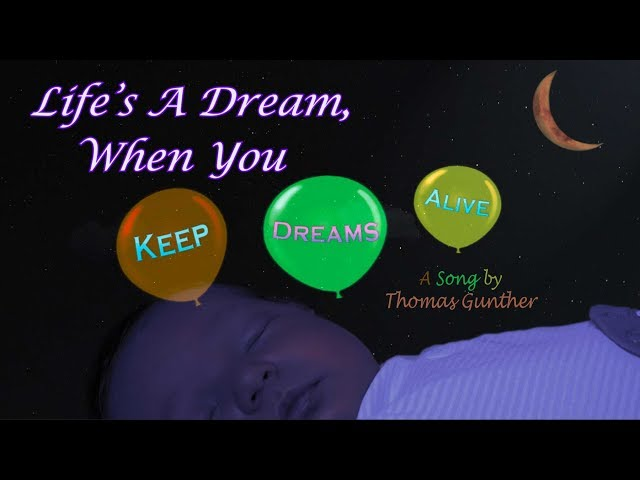 Life's A Dream When You Keep Dreams Alive - A Song by Thomas Gunther (remastered)