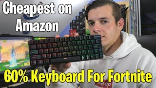 Playing Fortnite With The Cheapest 60% Mechanical Keyboard On Amazon