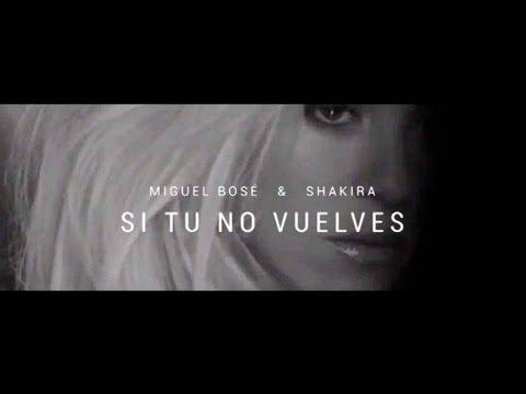 Miguel Bosé ft  Shakira - Si tu no vuelves (Con letra)