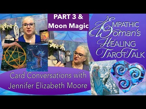 Moon Magic & Healing Tarot Talk with Modern Medicine Lady Jennifer Moore