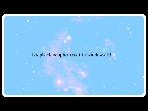 How To Install Microsoft Loop Back Adapter In Windows 10