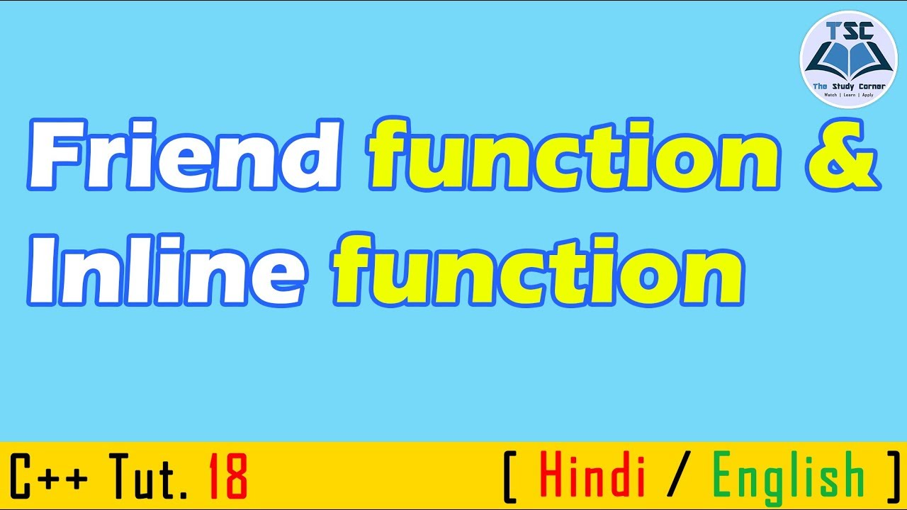 Friend function and Inline function | C++ Tutorials in हिंदी/English |  Tutorial - 18