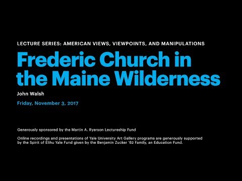 Frederic Church in the Maine Wilderness