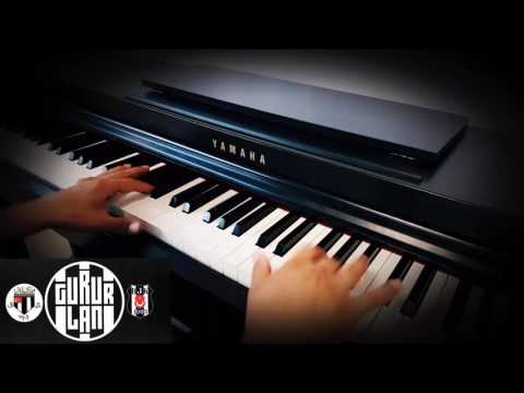 Gururlan-piyano cover  -BEŞİKTAŞ-