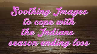 Soothing images to cope with the Indians loss