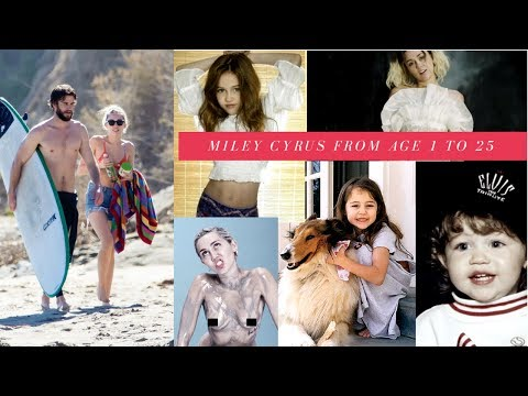 Miley Cyrus  From Age 1 To Age 25