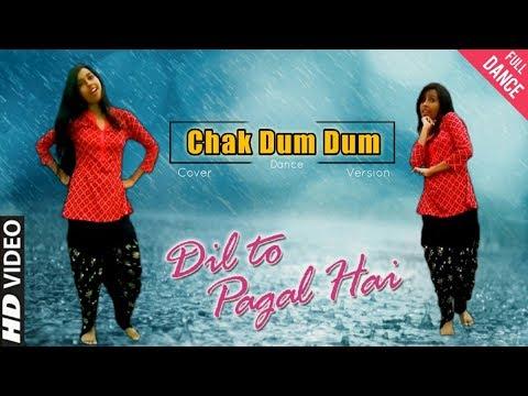 Chak Dum Dum [Dil To Pagal Hai] 2018 Special     Cover Dancing Version 2.0   HD 720pix