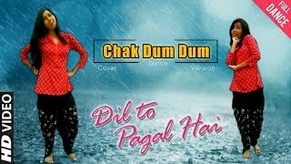 Chak Dum Dum [Dil To Pagal Hai] 2018 Special | | Cover Dancing Version 2.0|| HD 720pix